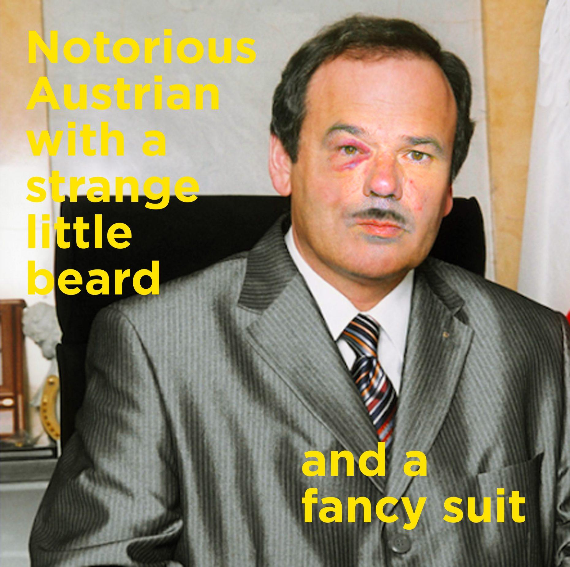 Notorious Austrian with a strange little beard